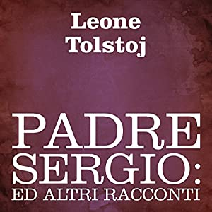 Padre Sergio [Father Sergio] Audiobook