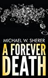 A Forever Death (An Emerson Ward Mystery)