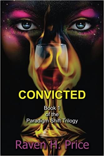Convicted (book 1 of the Paradigm Shift Trilogy)