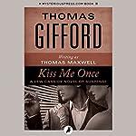 Kiss Me Once | Thomas Gifford