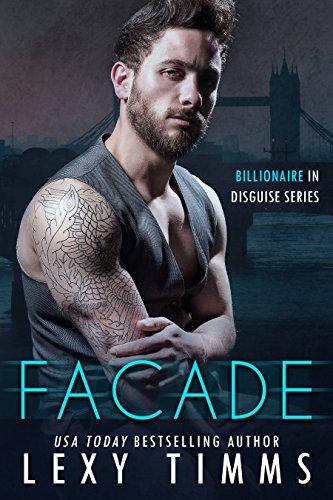 Facade: Steamy Billionaire Romance (Billionaire in Disguise Series Book 1) (English Edition)