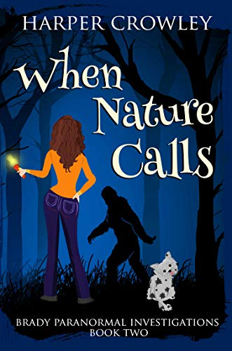 When Nature Calls (Brady Paranormal Investigations Book 2) by [Crowley, Harper]