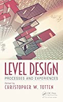 Level Design: Processes and Experiences Front Cover