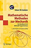Mathematische Methoden zur Mechanik: Ein Handbuch mit MATLAB®-Experimenten (Springer-Lehrbuch Masterclass) (German Edition)