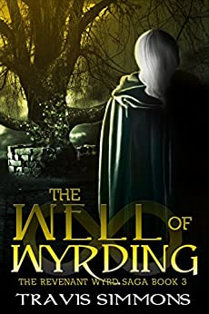 The Well of Wyrding (Revenant Wyrd Book 3) by [Simmons, Travis]
