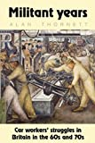 Militant Years, Alan Thornett, 0902869736