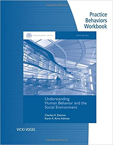 Practice Behaviors Workbook for Zastrow/Kirst-Ashman's Brooks/Cole Empowerment Series: Understanding Human Behavior and the Social Environment