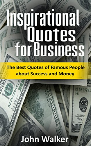 Amazon Com Inspirational Quotes For Business The Best Quotes Of