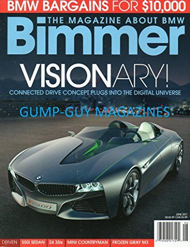 Bimmer #99 June 2011 THE MAGAZINE ABOUT BMW Mini Countryman VISIONARY CONNECTED DRIVE CONCEPT PLUGS INTO THE DIGITAL UNIVERSE 550i Sedan Z4 35is FROZEN GRAY M3 1939 327 Coupe