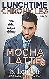 Lunchtime Chronicles: Mocha Latte