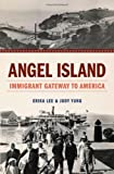 Angel Island, Erika Lee and Judy Yung, 0199734089