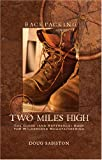img - for Backpacking Two Miles High the Guide (and reference) Book for Wilderness Mountaineering book / textbook / text book