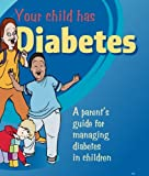 img - for Your Child has Diabetes: A parent's guide for managing diabetes in children book / textbook / text book