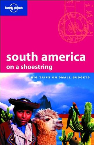 Lonely Planet South America (Shoestring)