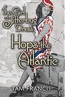 3362b425c390 The Girl in the Jitterbug Dress Hops the Atlantic: WWII Historical and  Contemporary Romance (