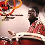 Skin on Skin: Mongo Santamaria Anthology 1958-1995