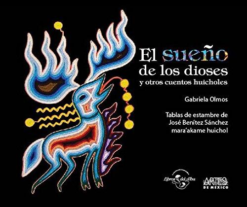 El sueño de los dioses y otros cuentos huicholes (Spanish Edition)