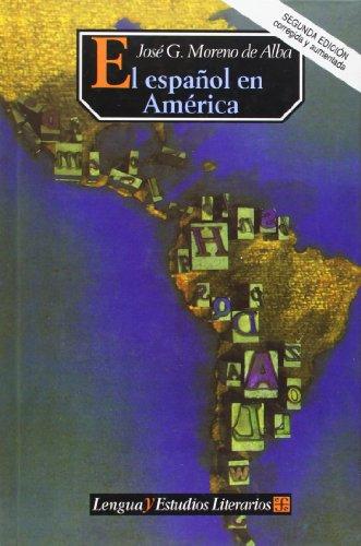 El espan?ol en Ame?rica (Seccio?n de obras de lengua y estudios literarios) (Spanish Edition)