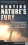Hunting Nature's Fury, Roger Hill and Peter Bronski, 0899975119