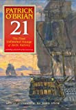 21 The Final Unfinished Voyage Of Jack Aubrey: The Unfinished Twenty First Novel In The Aubrey/maturin Series