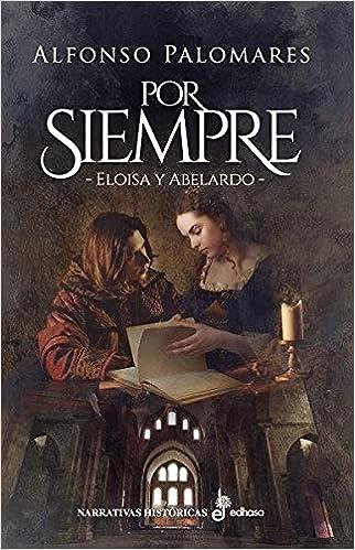 Por siempre: Eloísa y Abelardo de Alfonso Palomares