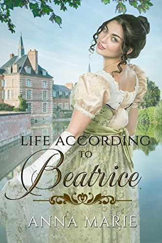 Life According to Beatrice by [Marie, Anna]