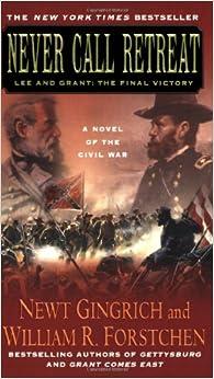 Book Never Call Retreat (Gingrich and Forstchen's Civil War Trilogy) (Gettysburg)