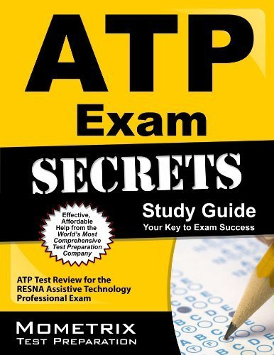 ATP Exam Secrets Study Guide: ATP Test Review for the RESNA Assistive Technology Professional Exam 1 Stg Edition by ATP Exam Secrets Test Prep Team (2013) Paperback
