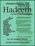 Understanding the Hadeeth: Its History and Compilation