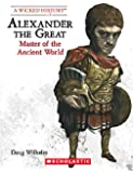 Alexander the Great (Revised Edition) (Wicked History (Paperback))