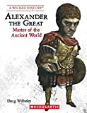 Alexander the Great (Revised Edition) (A Wicked History)