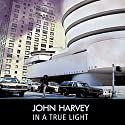 In a True Light Audiobook by John Harvey Narrated by Stephen Greif