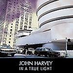 In a True Light | John Harvey