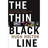 The Thin Black Line: True Stories by Black Law Enforcement Officers Policing America's Meanest Streets by Hugh Holton (2009-01-06)
