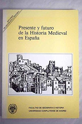 Presente y futuro de la historia medieval en España Estudios de geografía e historia: Amazon.es: 1: Libros