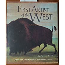 First Artist of the West George Catlin Paintings and Watercolors from the Collection of Gilcrease Museum by Joan Carpenter; Rattazzi, Serena (foreword) Troccoli (1993-08-02)