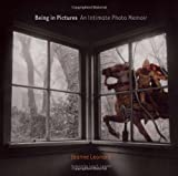 img - for Being in Pictures: An Intimate Photo Memoir book / textbook / text book