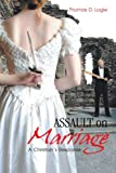 Assault on Marriage, Thomas D. Logie, 1466966394