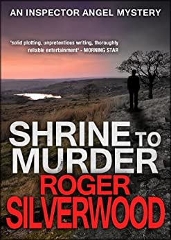 Shrine to Murder (An Inspector Angel mystery Book 15) by [Silverwood, Roger]