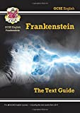 Grade 9-1 GCSE English Text Guide - Frankenstein (CGP GCSE English 9-1 Revision)