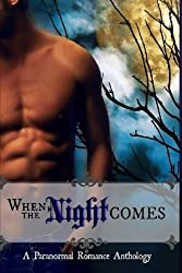 When The Night Comes: A Paranormal Romance Anthology