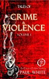 Tales of Crime & Violence, Volume 1: An Electric Eclectic eBook