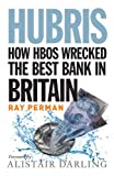 Hubris: How HBOS Wrecked the Best Bank in Britain