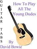 How To Play All The Young Dudes By David Bowie - Guitar Tabs