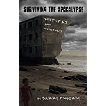 Surviving the Apocalypse: Dystopias and Doomsdays