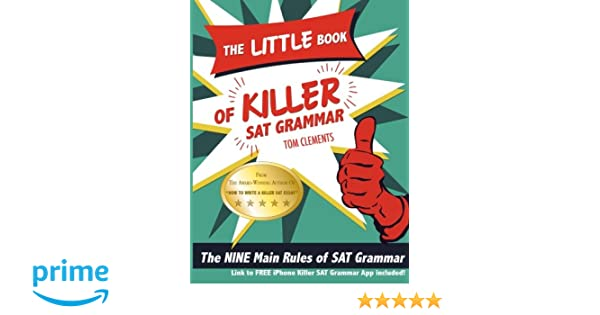 The Little Book of Killer SAT Grammar: The Nine Main Rules of ...