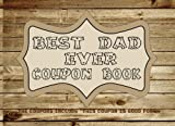 img - for Best Dad Ever Coupon Book: The perfect gift for your beloved Father, even at the last minute! The coupons include