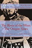 img - for The River of the West: The Adventures of Joe Meek: The Oregon Years (Epic Adventures) (Volume 2) book / textbook / text book
