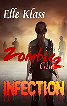 Infection (Zombie Girl Book 2) by [Klass, Elle]