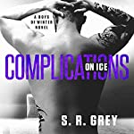 Complications on Ice: Boys of Winter, Book 3 | S.R. Grey